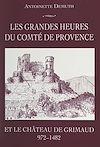 Télécharger le livre :  Les grandes heures du Comté de Provence et le château de Grimaud (972-1482)
