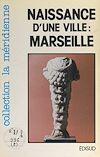 Télécharger le livre :  Naissance d'une ville : Marseille