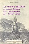 Télécharger le livre :  Le mirage des îles : le négoce français aux Mascareignes au XVIIIe siècle