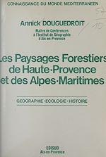 Download this eBook Les paysages forestiers de Haute-Provence et des Alpes-Maritimes