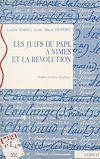 Télécharger le livre :  Les Juifs du Pape à Nîmes et la Révolution