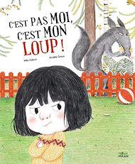 Téléchargez le livre :  C'est pas moi, c'est mon loup !
