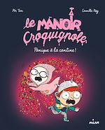 Download this eBook Le manoir Croquignole, Tome 04