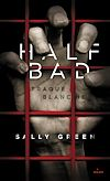 Half Bad T01 | Green, Sally. Auteur
