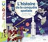 Télécharger le livre :  L'histoire de la conquête spatiale