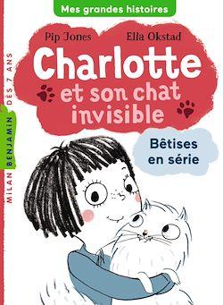 Charlotte et son chat invisible : Bêtises en série