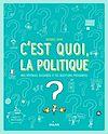 Télécharger le livre :  C'est quoi la politique ?