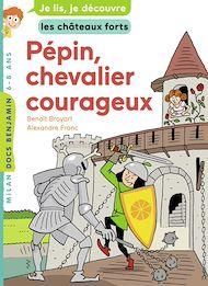 Téléchargez le livre :  Pépin, chevalier courageux