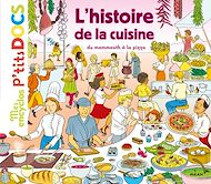 Téléchargez le livre :  L'histoire de la cuisine du mammouth à la pizza