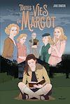 Télécharger le livre :  Toutes les vies de Margot