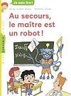 Au secours, le maître est un robot ! | Balpe, Anne-Gaëlle. Auteur