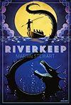 Riverkeep | Stewart, Martin
