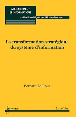 Téléchargez le livre :  La transformation stratégique du système d'information