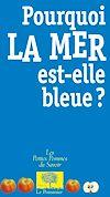 Télécharger le livre :  Pourquoi la mer est-elle bleue ?