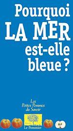 Téléchargez le livre :  Pourquoi la mer est-elle bleue ?