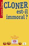 Télécharger le livre :  Cloner est-il immoral ?