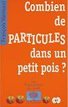 Télécharger le livre :  Combien de particules dans un petit pois ?