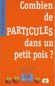 Téléchargez le livre :  Combien de particules dans un petit pois ?