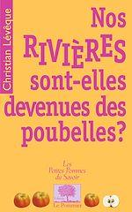 Téléchargez le livre :  Nos rivières sont-elles devenues des poubelles ?