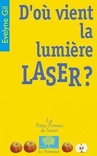 Téléchargez le livre :  D'où vient la lumière laser ?