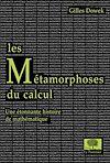Télécharger le livre :  Les Métamorphoses du calcul. Une étonnante histoire des mathématiques