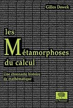 Téléchargez le livre :  Les Métamorphoses du calcul. Une étonnante histoire des mathématiques