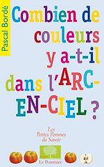 Téléchargez le livre :  Combien de couleurs y a-t-il dans l'arc-en-ciel ?