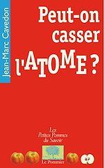 Téléchargez le livre :  Peut-on casser l'atome ?