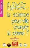 Télécharger le livre :  Énergie : la science peut-elle changer la donne ?