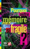 Télécharger le livre :  Pourquoi notre mémoire est-elle si fragile ?