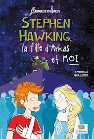 Téléchargez le livre :  Stephen Hawking, la fille d'Arkas et moi