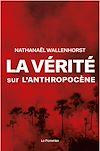 Télécharger le livre :  La vérité sur l'anthropocène