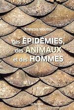 Téléchargez le livre :  Des épidémies, des animaux et des hommes