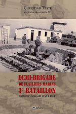 Demi-brigade de fusiliers marins, 3e bataillon : histoires vécues de 1956 à 1962