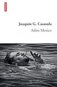 Téléchargez le livre :  Adios Mexico