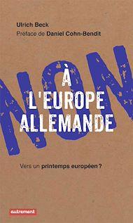 Téléchargez le livre :  Non à l'Europe allemande