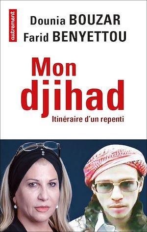 Téléchargez le livre :  Mon djihad. Itinéraire d'un repenti
