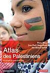 Télécharger le livre :  Atlas des Palestiniens. Un peuple en quête d'un État