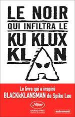 Téléchargez le livre :  Le Noir qui infiltra le Ku Klux Klan
