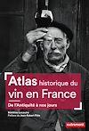 Télécharger le livre :  Atlas historique du vin en France