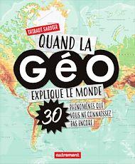 Téléchargez le livre :  Quand la Géo explique le monde