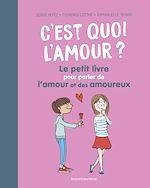 Download this eBook C'est quoi l'amour ? Le petit livre pour parler de l'amour et des amoureux