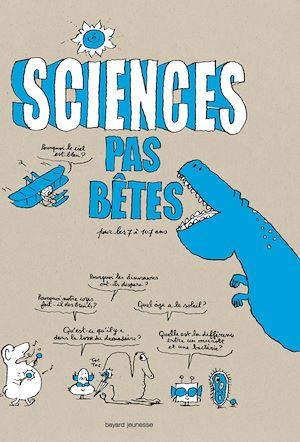 Téléchargez le livre :  Sciences pas bêtes