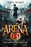 Télécharger le livre :  Arena 13, Tome 01