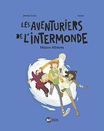 Download this eBook Les aventuriers de l'Intermonde, tome 01