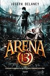 Arena 13 | Delaney, Joseph