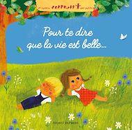 Téléchargez le livre :  Pour te dire que la vie est belle...
