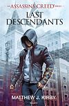 An Assassin's Creed series © Last descendants, Tome 01 | J. Kirby, Matthew. Auteur