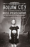 Miss Peregrine : Hollow City