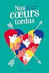 Nos coeurs tordus | Vidal, Séverine. Auteur